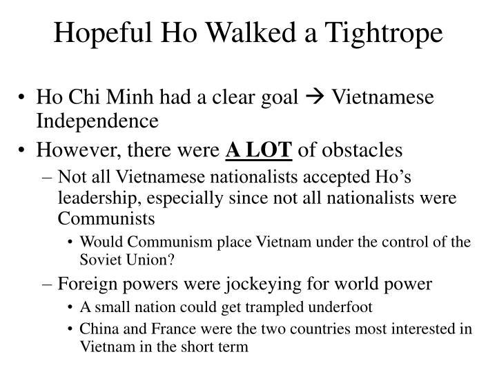 Hopeful Ho Walked a Tightrope