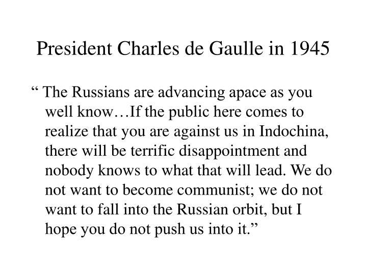 President Charles de Gaulle in 1945