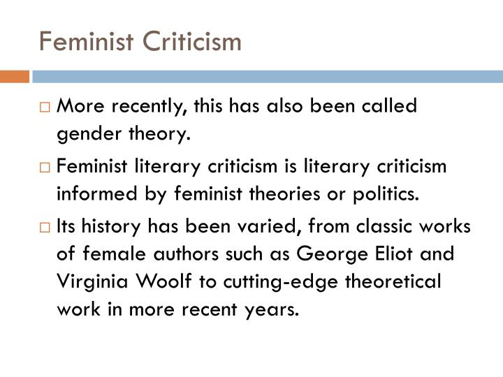 feminist critisism play proof A category of feminist criticism that deals with the idea that language is male-dominated and biased.