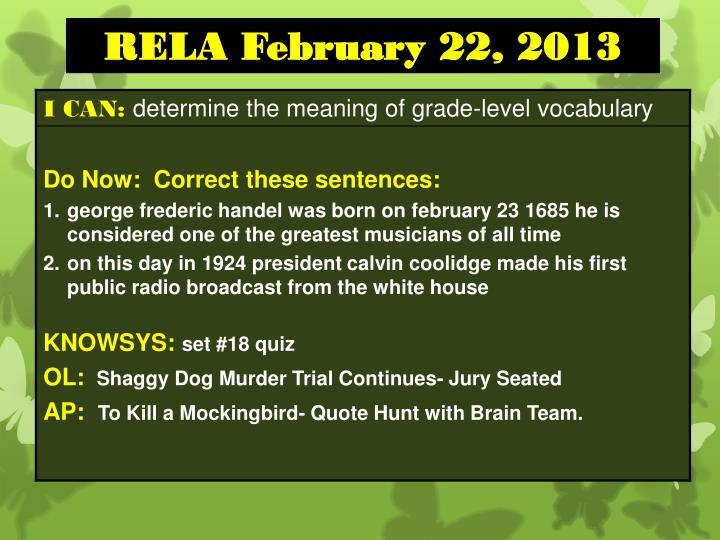 RELA February 22, 2013