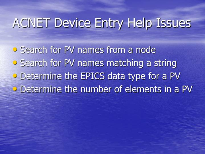ACNET Device Entry Help Issues