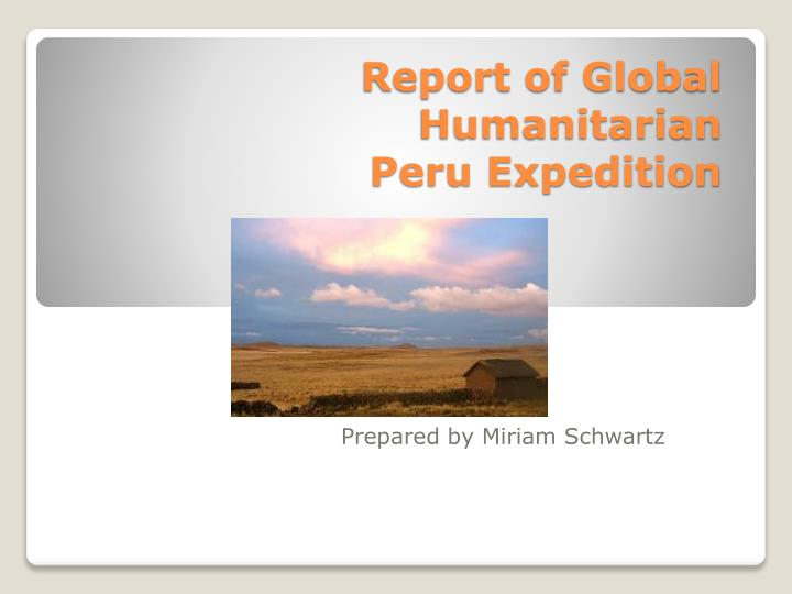 report of global humanitarian peru expedition n.