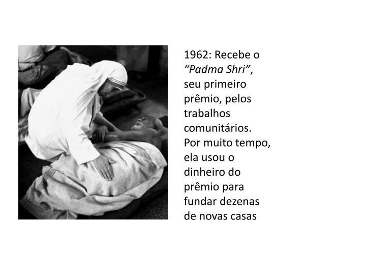 1962: Recebe o