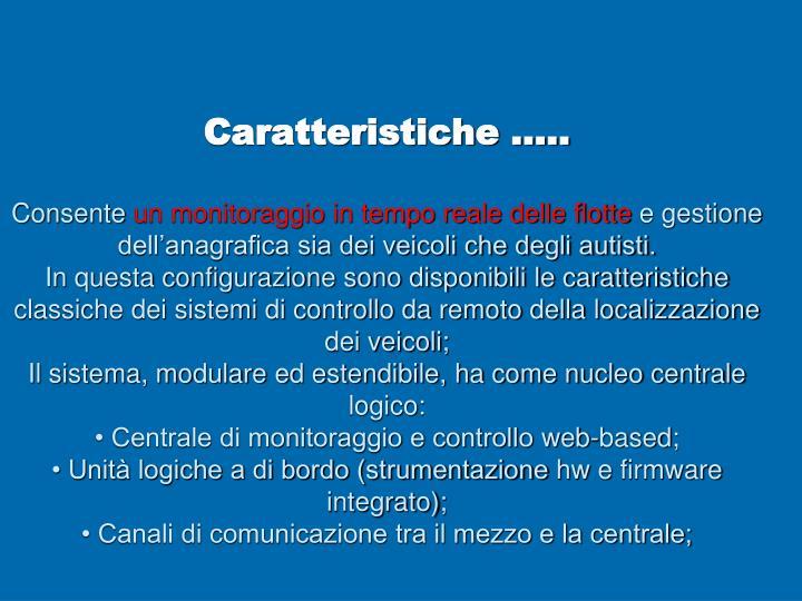 Caratteristiche …..