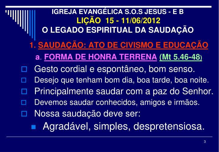 Igreja evang lica s o s jesus e b li o 15 11 06 2012 o legado espiritual da sauda o2