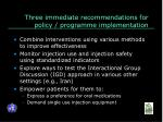 three immediate recommendations for policy programme implementation