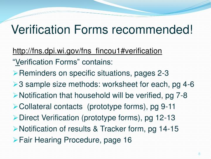 Verification Forms recommended!