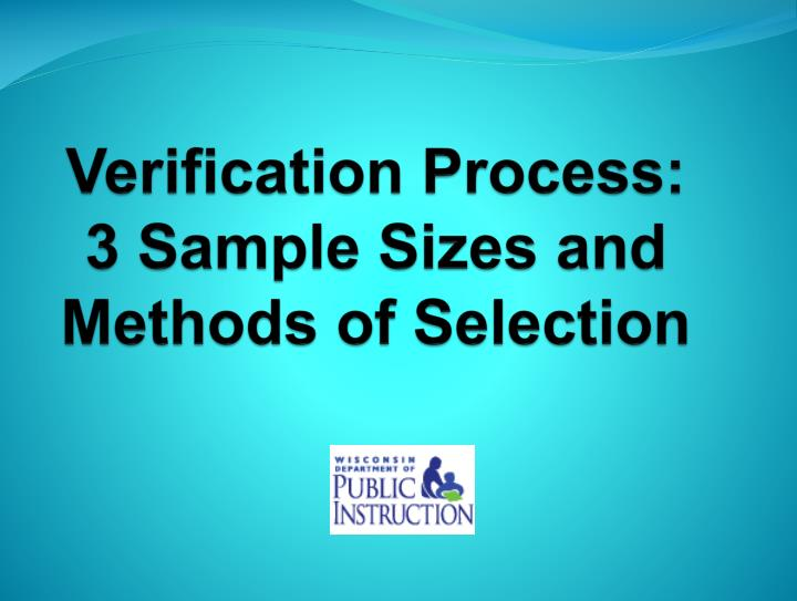 Verification process 3 sample sizes and methods of selection