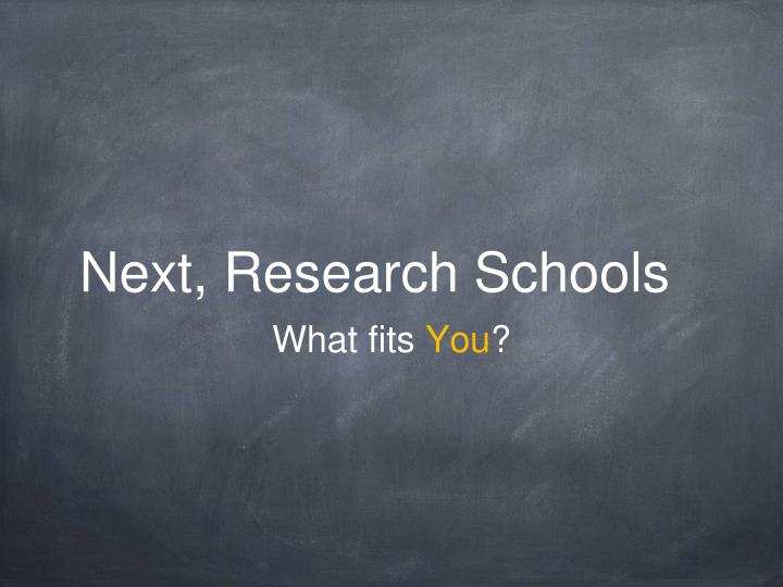 Next, Research Schools