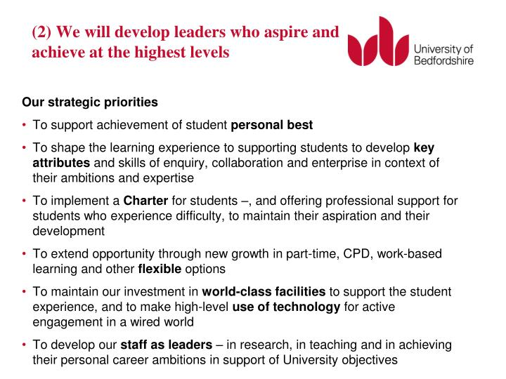 (2) We will develop leaders who aspire and achieve at the highest levels
