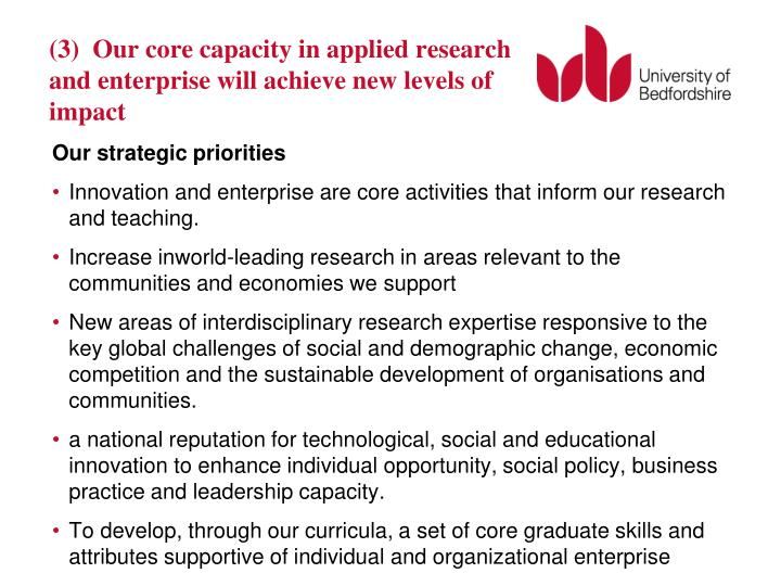 (3)  Our core capacity in applied research and enterprise will achieve new levels of impact