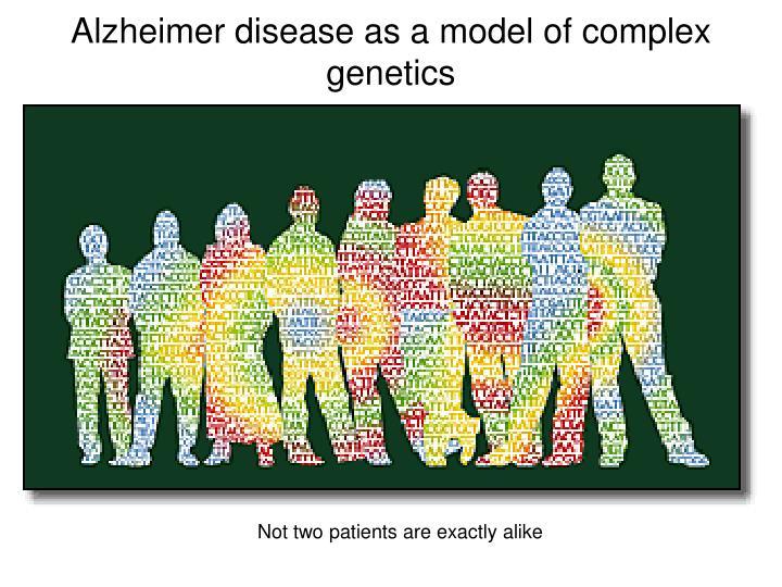 Alzheimer disease as a model of complex genetics