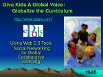 give kids a global voice globalize the curriculum http www epals com
