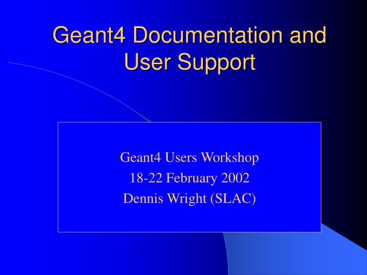 Geant4 documentation and user support