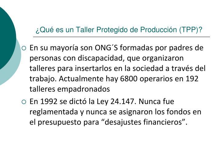¿Qué es un Taller Protegido de Producción (TPP)?