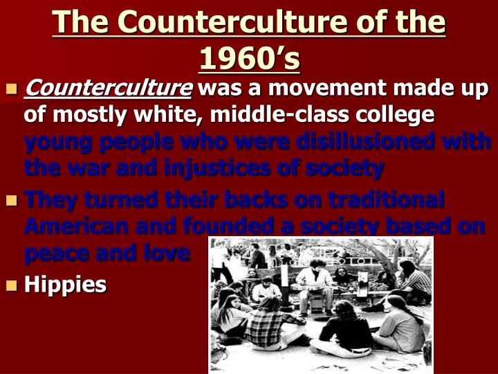 counterculture 1960s essay Many such counterculture groups relate their ideas and views to those of the 1960s counterculture, with the resulting fear that such forgotten drugs as lsd and heroin might again become popular.