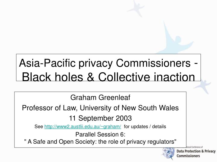 Asia pacific privacy commissioners black holes collective inaction