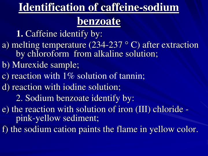 Identification of caffeine-sodium benzoate
