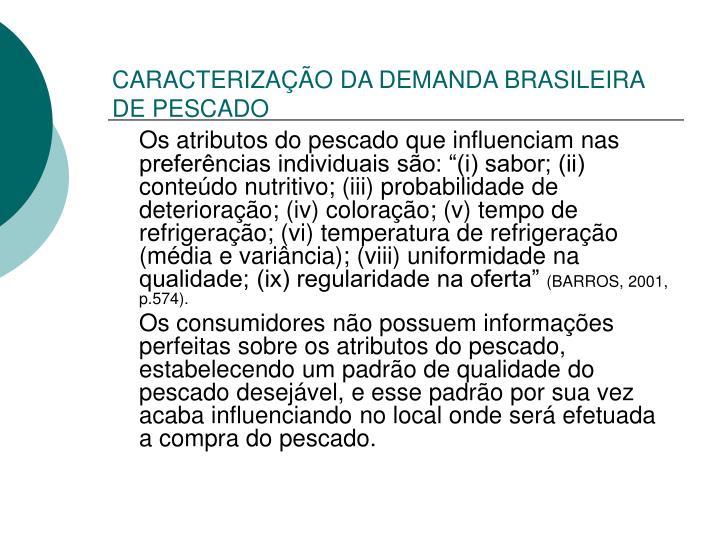 CARACTERIZAÇÃO DA DEMANDA BRASILEIRA DE PESCADO