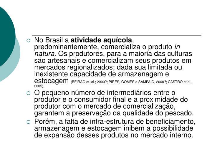 No Brasil a