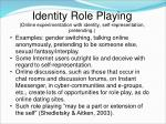 identity role playing online experimentation with identity self representation pretending