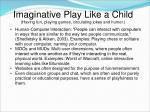 imaginative play like a child having fun playing games circulating jokes and humor