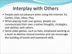 interplay with others