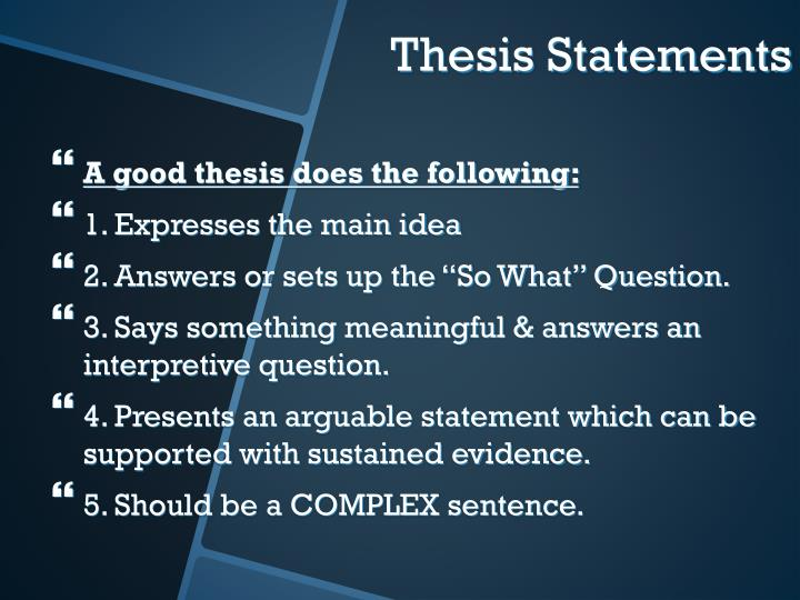 A good thesis does the following: