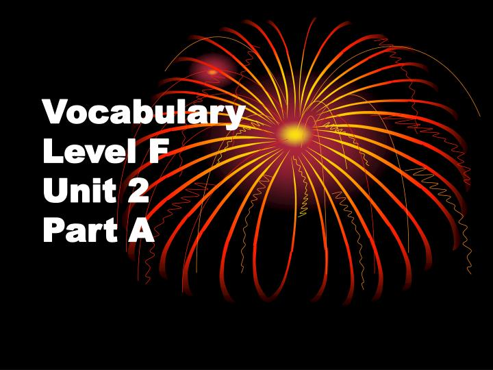 vocabulary level f unit 2 part a n.