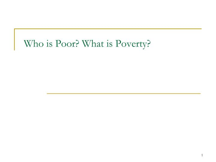 who is poor what is poverty n.