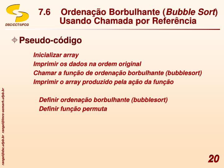 7.6Ordenação Borbulhante (