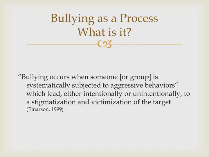 Bullying as a Process