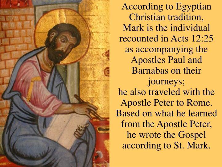 According to Egyptian Christian tradition,