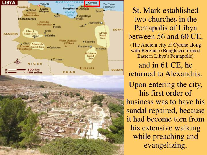 St. Mark established two churches in the Pentapolis of Libya between 56 and 60 CE,
