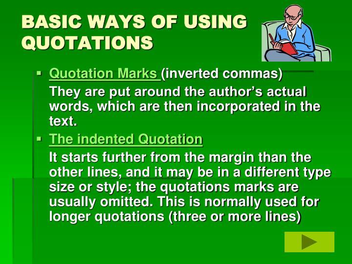 BASIC WAYS OF USING QUOTATIONS