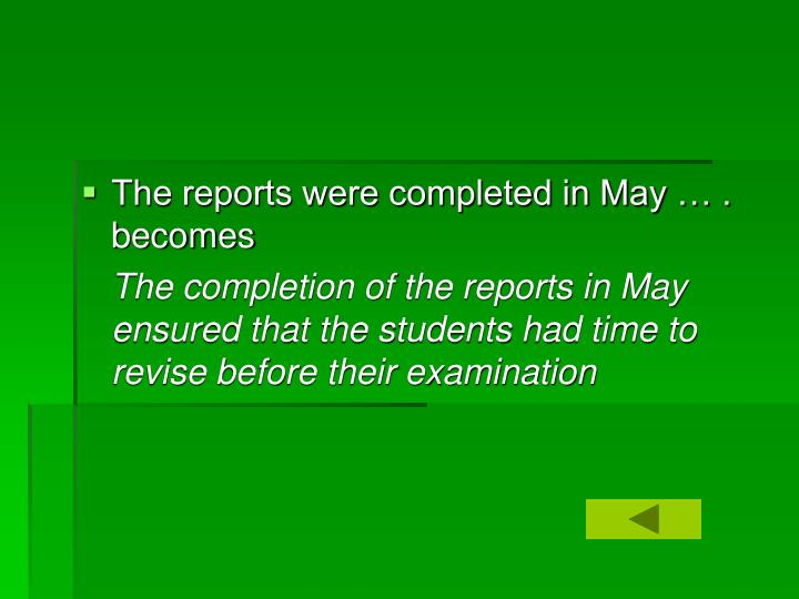 The reports were completed in May … . becomes