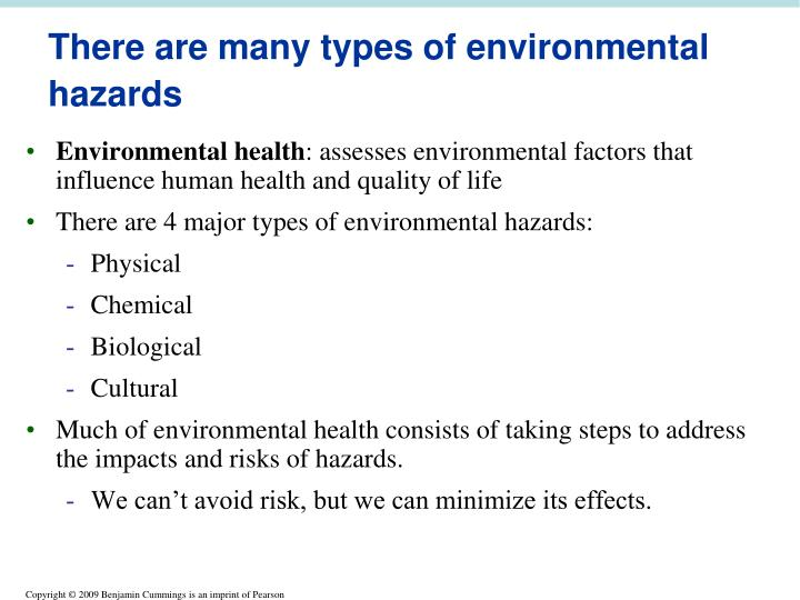 environmental hazards cultural biological physical and Human environmental hazards the environment is made up of human life or also known as the physical, chemical, biological, and the cultural of the human.