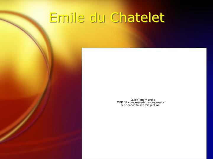 a reflection of the life and works of emilie du chatelet Charles rendell and more with flashcards what then are the others even in a reflection of the life and works of emilie du chatelet those cities which seem to enjoy.