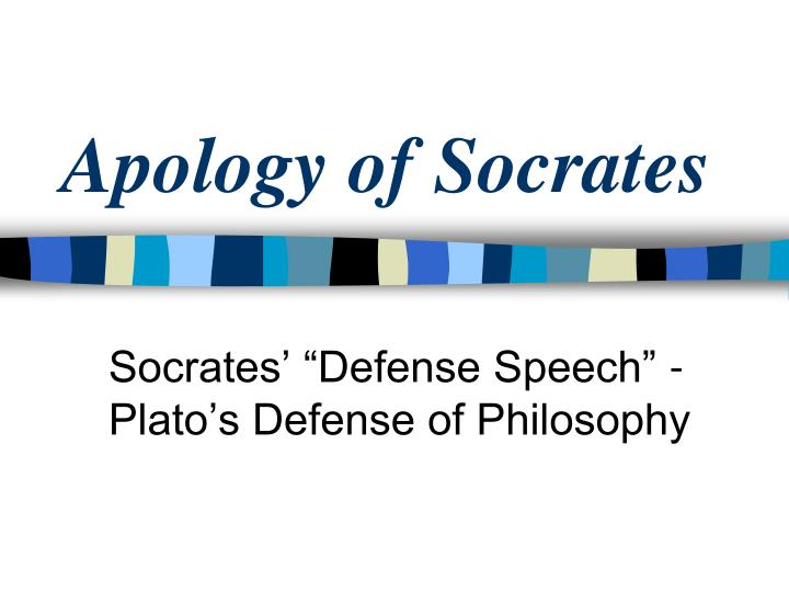 a literary analysis of the apology socrates defense by plato The apology was written by plato, and relates socrates' defense at his trial on charges of corrupting the youth and impiety socrates argues that he is innocent of both charges his defense is ultimately unsuccessful, and he is convicted and sentenced to death.