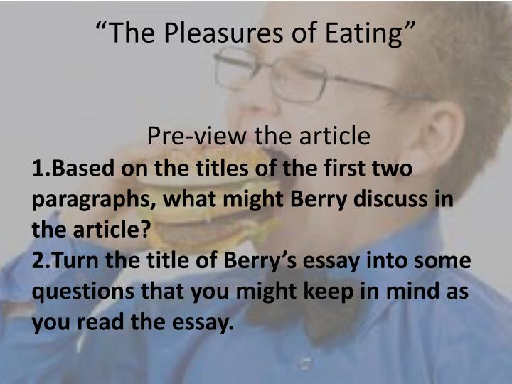 """""""The Pleasures of Eating"""""""
