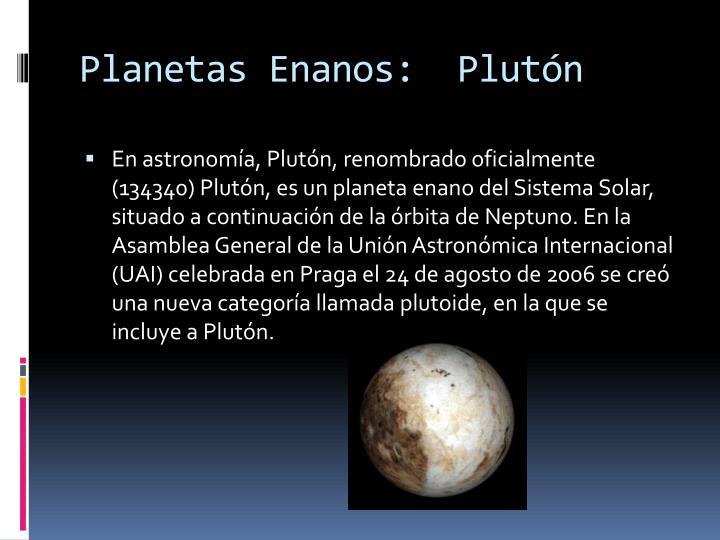 Planetas Enanos:  Plutón