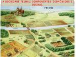 a sociedade feudal componentes econ micos e sociais3