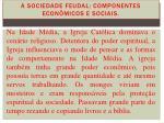 a sociedade feudal componentes econ micos e sociais4