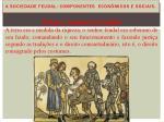 a sociedade feudal componentes econ micos e sociais5