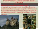 a sociedade feudal concep es pol ticas e culturais1