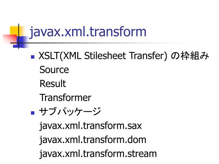 javax.xml.transform