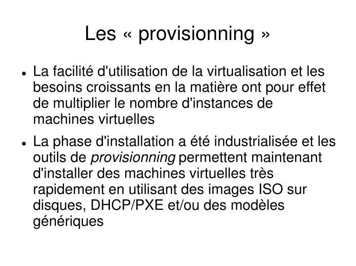Les «provisionning»