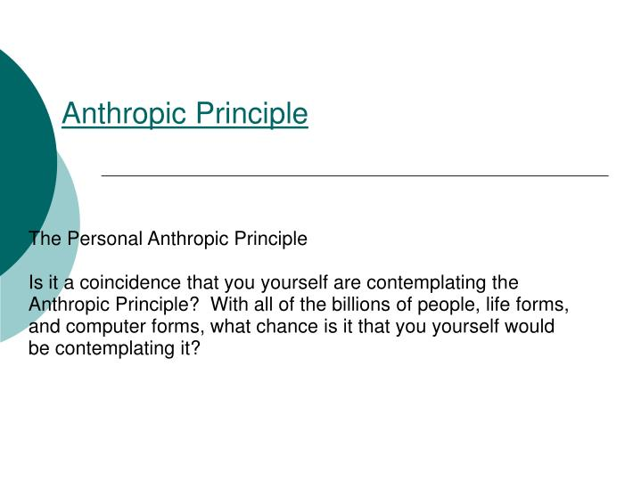 a paper on the anthropic principle The famous weak anthropic principle (wap) (carter 1974) suggests  in the  seminal paper (1974) that introduces the anthropic principles,.