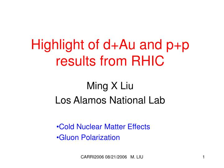 highlight of d au and p p results from rhic n.