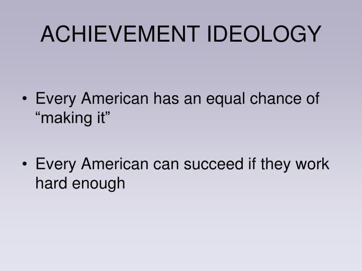 ACHIEVEMENT IDEOLOGY